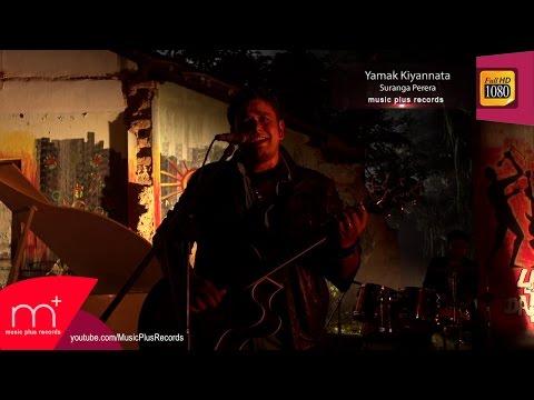 Yamak Kiyannata Song- Suranga Perera