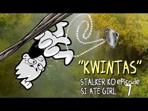 "STALKER KO SI ATE GIRL  Episode 7  ""KWINTAS""    PINOY ANIMATION"