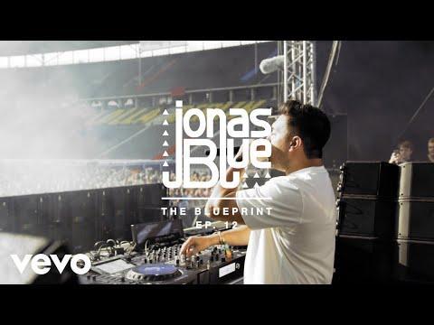 Jonas Blue - The Blueprint EP 12 - Thời lượng: 4 phút, 19 giây.