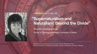 "Supernaturalism Seminar: Fiona Ellis, ""Supernaturalism and Naturalism: Beyond the Divide?"""