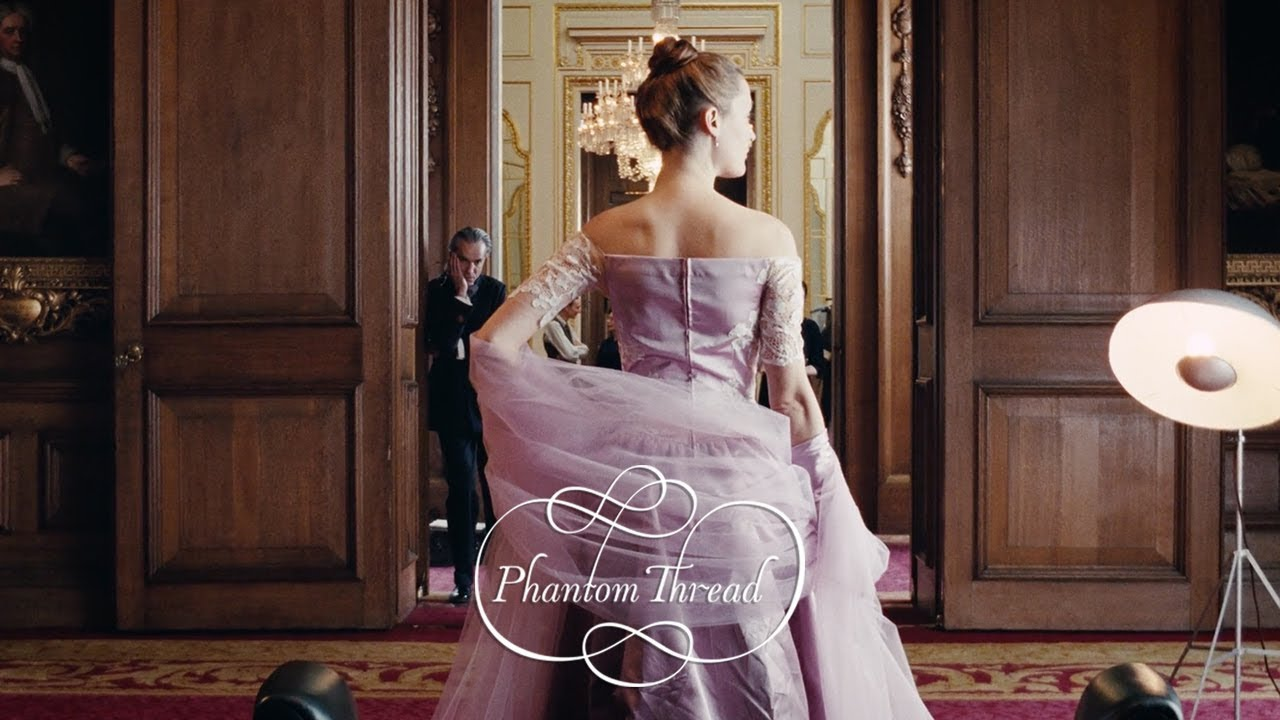 Whatever You Do, Do it Carefully in Paul Thomas Anderson's 'Phantom Thread' (Trailer) starring Daniel Day-Lewis