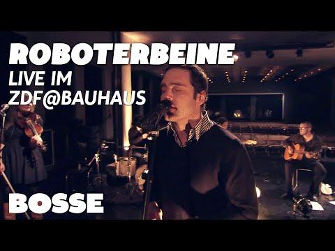Bosse - Roboterbeine (Live im zdf@bauhaus 2011)