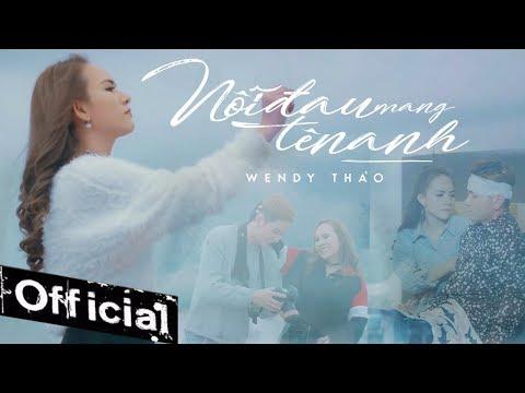 Nỗi Đau Mang Tên Anh  - Wendy Thảo (MV 4K OFFICIAL) #NDMTA - Thời lượng: 9:14.