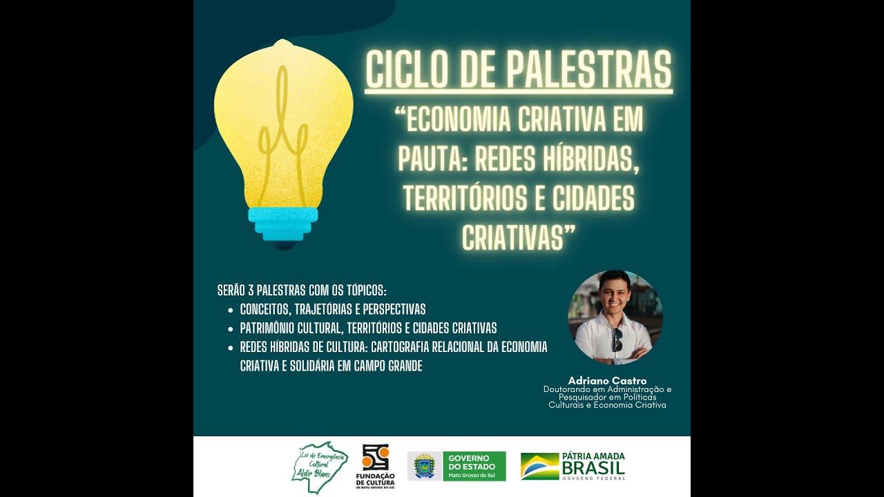 Ciclo de Palestras Economia Criativa em Pauta -  PALESTRA 1 (FCMS/Lei Aldir Blanc)