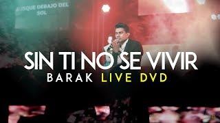 Barak Sin Ti No Se Vivir Live DVD Generación Sedienta