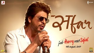 Safar - Song Video - Jab Harry Met Sejal
