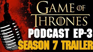 ▬▬ Video Description ▬▬The Game of Thrones Podcast is back with our 3rd episode. This time we'll be discussing the new Season 7 Trailer. Carmine and Preston tackle some interesting things about the new footage as well as taking some questions. For any questions or voicemail please message Carmine on his Facebook page. Preston's Channel: https://www.youtube.com/channel/UCXU7XVK_2Wd6tAHYO8g9vAAWild Wolf Fanfilm: https://youtu.be/Q8H3_FWA9yIPodcast on Soundcloud: https://soundcloud.com/redteamreviewPodcast on iTunes:https://itunes.apple.com/us/podcast/id1220112301Podcast YouTube Playlist: https://www.youtube.com/playlist?list=PLqIAXeRoLdQG2qzl9eZGMVmlGc_rPTEZY▬▬ Support My Channel ▬▬● Patreon: https://www.patreon.com/redteamreview●T-Shirts: https://shop.spreadshirt.com/RedTeamReview● P.O. Box Coming Soon▬▬ Follow Us on Social Media! ▬▬● Facebook: https://www.facebook.com/redteamreview● Twitter: https://twitter.com/RedTeamReview● Instagram: https://www.instagram.com/redteamreview/● Tumblr: http://redteamreview.tumblr.com/● Snapchat https://www.snapchat.com/add/redteamreview▬▬ Big Thanks to our Patrons! ▬▬❤Lady Milk Maid❤Julian M❤Marilyn B❤Katherine D.R❤Lauri K❤kingmckay❤Jabzkillem❤ Pamela B❤universalpotentate❤Rob from Nashville❤Sophie▬▬ Check Out These Videos! ▬▬►Star Wars Aftermath Top 3 - https://youtu.be/V9ZtULU7KHU►Red Vs Blue Season 12 Review - http://youtu.be/DQ37PBgYxqc►Destiny Review - http://youtu.be/xNSNtpikkPk►GoT Telltale Game Characters - http://youtu.be/43lTlNjbbeE►Marvel's Jessica Jones Review - https://youtu.be/VF9WlkrmNEg►Game of Thrones: An Epic or History Book? Feat - History Buffs  - https://youtu.be/0hmXyP9Vmm4▬▬ Partners, Friends & Affiliates ▬▬★http://polar-biscuit.tumblr.com/tagged/polarbiscuit★https://www.youtube.com/user/theissuesguystuff★https://www.youtube.com/user/FeroxStudios★https://www.youtube.com/user/BrimRun★http://tiny.cc/historybuffs★http://mannamedgeorge.deviantart.com/▬▬ Information ▬▬Game of Thrones is an American fantasy drama tel
