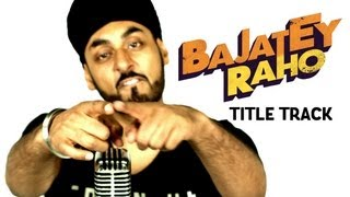 Title Track ft. RDB - Song Video - Bajatey Raho