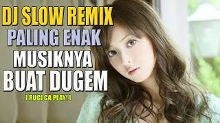DJ SLOW REMIX PALING ENAK MUSIKNYA BUAT DUGEM INDONESIA TERBARU 2018 SPESIAL MALEM MINGGU| DJ MELODY