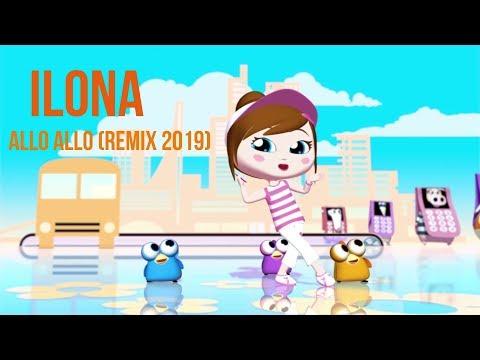 ILONA - ALLO ALLO (Remix 2019)
