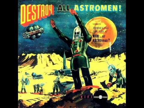 Man or Astro-Man?- Destroy All Astromen [Full Album]