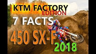 9. Woow !!! 7 FACTS 2018 KTM 450 SX – F FACTORY EDITION