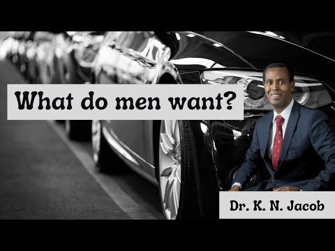 What do Men Want? - Dr. K. N. Jacob