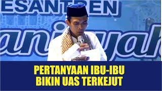Video Pertanyaan Ibu-ibu Bikin UAS Terkejut, Full Tanya Jawab, Ponpes Quraniyyah Tangerang Selatan MP3, 3GP, MP4, WEBM, AVI, FLV November 2018