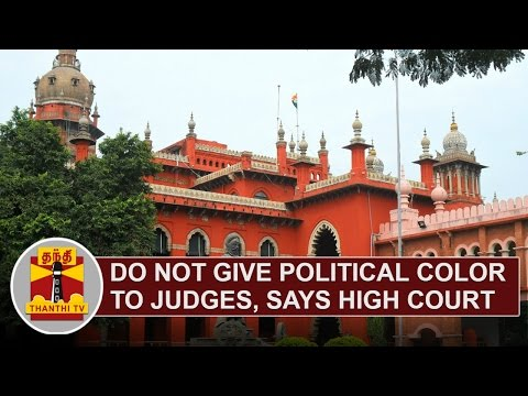 Do-not-give-political-colour-to-judges-says-High-Court-Thanthi-TV