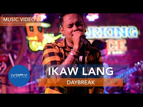 DayBreak - Ikaw Lang (Official Music Video)