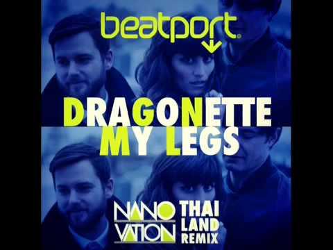 Dragonette- My Legs (Nanovation Thailand Remix) (видео)