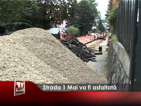 Strada 1 Mai va fi asfaltată