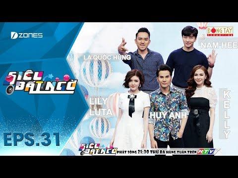 Siêu Bất Ngờ | Mùa 3 | Tập 31 Full: Kelly, Lily Luta, Nam Hee, Huy Anh, La Quốc Hùng (13/03/2018) - Thời lượng: 46:43.