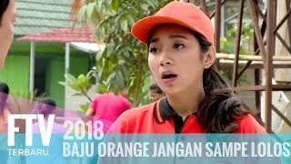 Video FTV Hardi Fadhilah & Dinda Kirana - Baju Orange Jangan Sampe Lolos MP3, 3GP, MP4, WEBM, AVI, FLV Oktober 2018