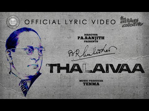 Thalaivaa - The Casteless Collective