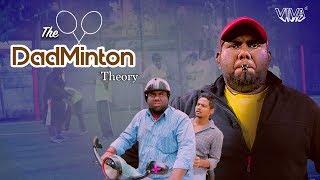 Video The Dadminton Theory | Viva MP3, 3GP, MP4, WEBM, AVI, FLV April 2018