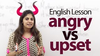 Difference between the words - 'Angry' and 'Upset' - English Speaking Lesson