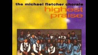 The Michael Fletcher Chorale - Wounded For Me