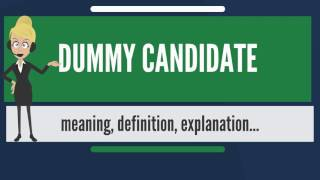 What is DUMMY CANDIDATE? What does DUMMY CANDIDATE mean? DUMMY CANDIDATE meaning - DUMMY CANDIDATE ...
