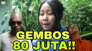 Video GEMBOS 80 JUTA !! || FILM PENDEK WONOSOBO || #KECESCHANEL MP3, 3GP, MP4, WEBM, AVI, FLV April 2019