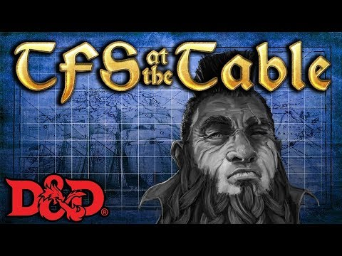 TFS At the Table: Chapter 3 Episode 5: Fii Fie FOHNO! | Dungeons & Dragons | Team Four Star