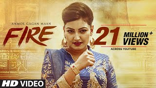 Anmol Gagan Maan: Fire (Official Video Song) | KV Singh | Parmod Sharma Rana | New Punjabi Song 2017