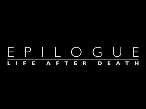 EPILOGUE – Life After Death