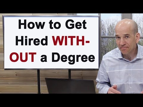How to Get Hired for Any Job Without a College Degree