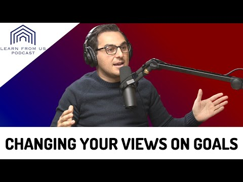 How Changing Goals Helps You In Everyday Life And In Business | Ep. 113 | Learn From Us