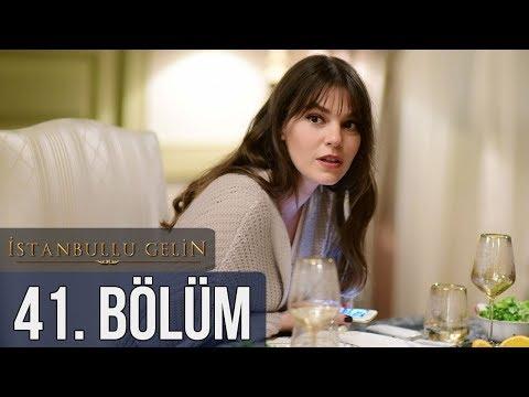 İstanbullu Gelin 41. Bölüm