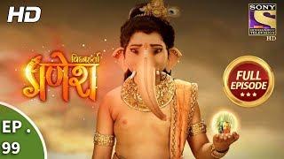 Vighnaharta Ganesh - Ep 99 - Full Episode - 9th January, 2018