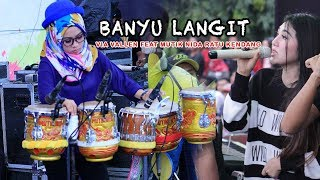 Video BANYU LANGIT - VIA VALLEN FEAT RATU KENDANG MUTIK NIDA MP3, 3GP, MP4, WEBM, AVI, FLV Desember 2018