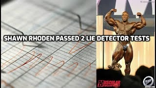 Shawn Rhoden passed 2 lie detector tests!