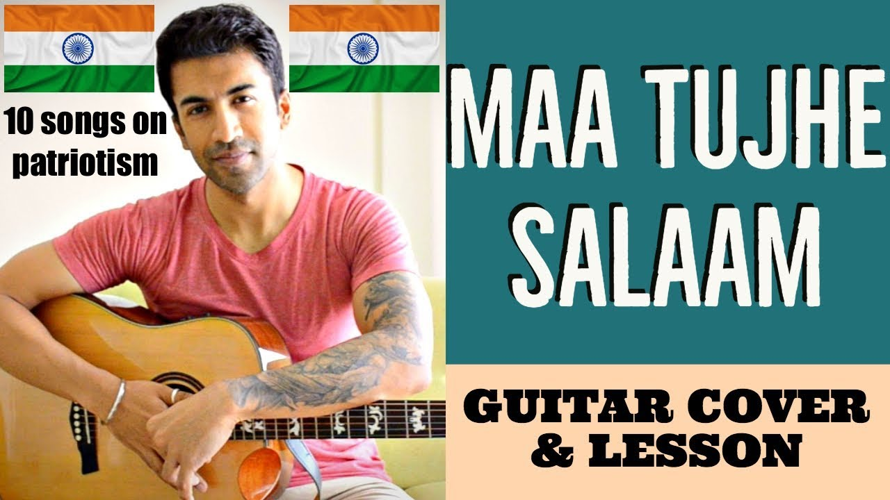 10 Songs on Patriotism | Maa Tujhe Salaam | Guitar Cover + Lesson