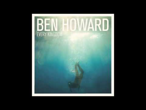Album - Enjoy! Buy Ben Howard's debut album here, including bonus track 7 Bottles: https://itunes.apple.com/gb/album/every-kingdom/id453454953 [PLAYLIST IN DESCRIPTI...