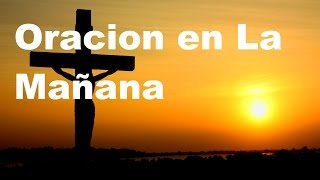 ORACION DE LA MANANA- Sangre y Agua- Oraciones Para Pedirle a Dios