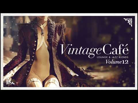 🍸 Vintage Café Vol 12 - Lounge & Jazz Blends 🍸