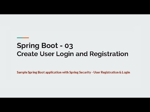 03 Create User Login & Registration With Spring Security - Spring Boot