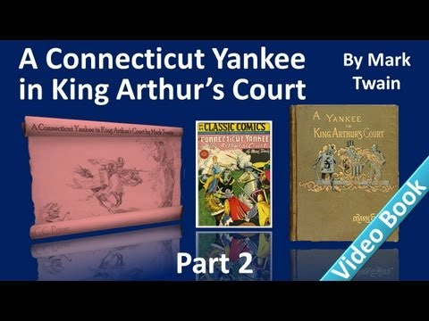 Video Part 2 - A Connecticut Yankee in King Arthur's Court Audiobook by Mark Twain (Chs 07-11) download in MP3, 3GP, MP4, WEBM, AVI, FLV January 2017