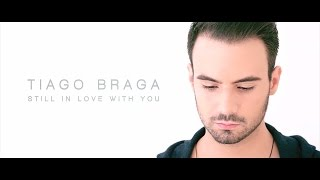 Tiago Braga - Still In Love With You