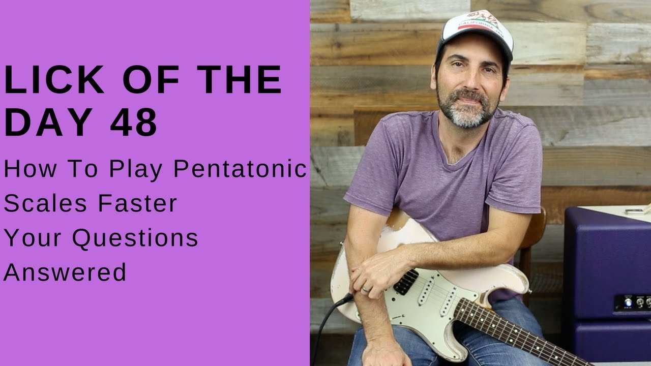 Lick Of The Day 48 – How To Play Pentatonic Scales Faster – Guitar Lesson – Your Questions Answered