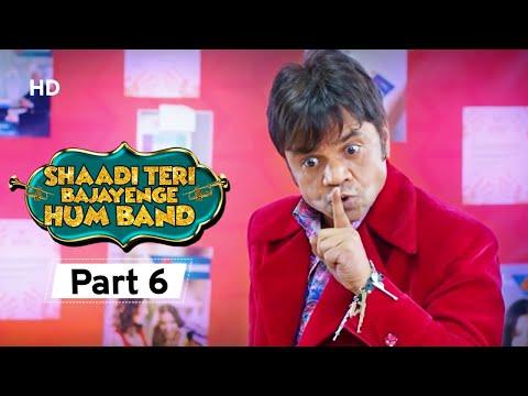 Shaadi Teri Bajayenge Hum Band - Bollywood Comedy Movie - Part 6 - Rajpal Yadav - Rahul Bagga
