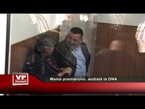 Mama premierului, audiată la DNA