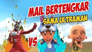 Video Mail vs Ultraman bertengkar , Upin ipin kaget GTA Lucu MP3, 3GP, MP4, WEBM, AVI, FLV Februari 2019